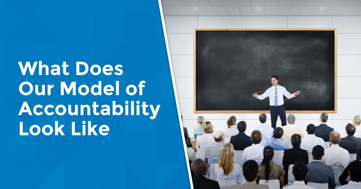 What Does Our Model of Accountability Look Like