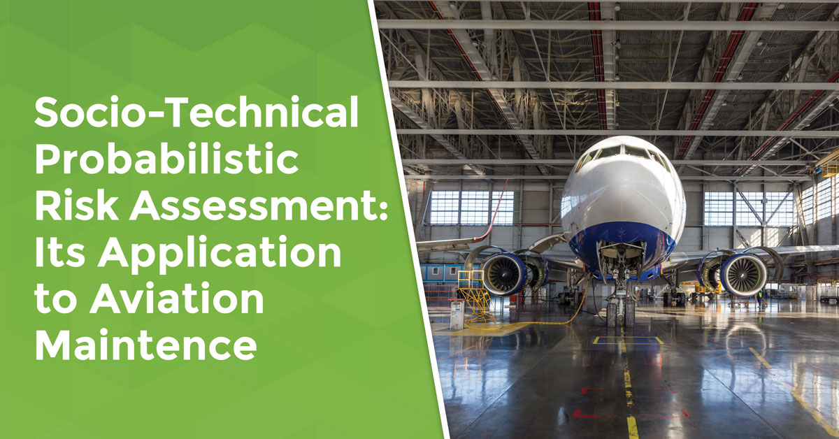 Socio Technical Probabilistic Risk Assessment Its Application to Aviation Maintence